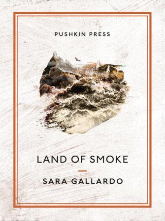 Land of Smoke by Sara Gallardo