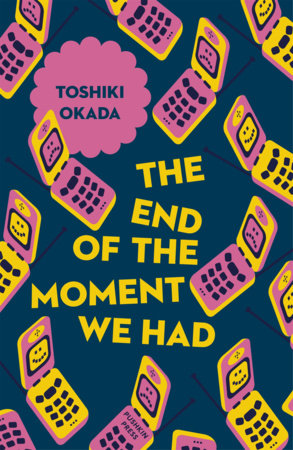The End of the Moment We Had by Toshiki Okada