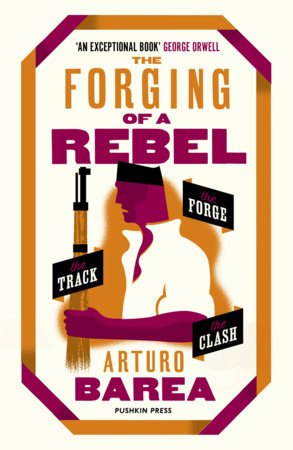 The Forging of a Rebel by Arturo Barea