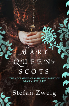 Mary Queen of Scots by Stefan Zweig