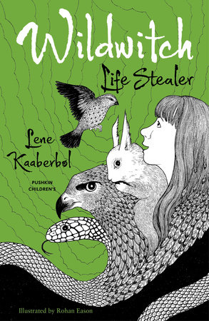 Wildwitch: Life Stealer by Lene Kaaberbol