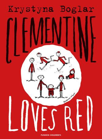 Clementine Loves Red by Krystyna Boglar