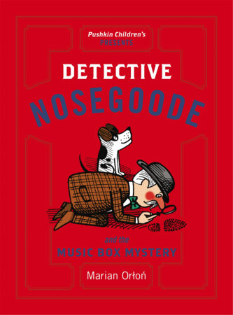 Detective Nosegoode and the Music Box Mystery by Marian Orton