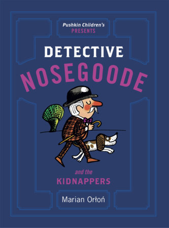 Detective Nosegoode and the Kidnappers by Marian Orton