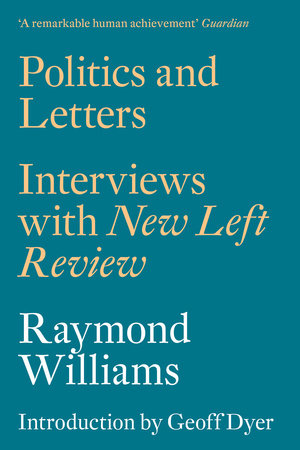 Politics and Letters by Raymond Williams