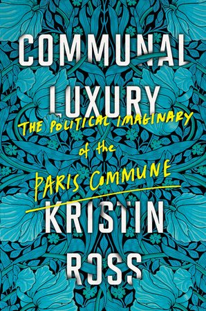 Communal Luxury by Kristin Ross