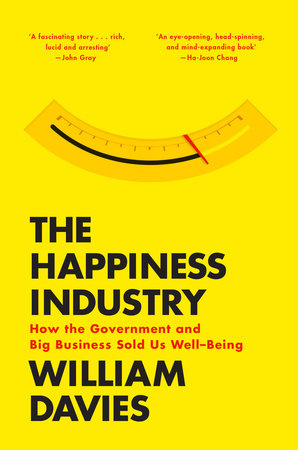 The Happiness Industry by William Davies