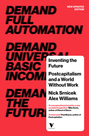 Inventing the Future by Nick Srnicek and Alex Williams