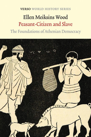 Peasant-Citizen and Slave by Ellen Meiksins Wood