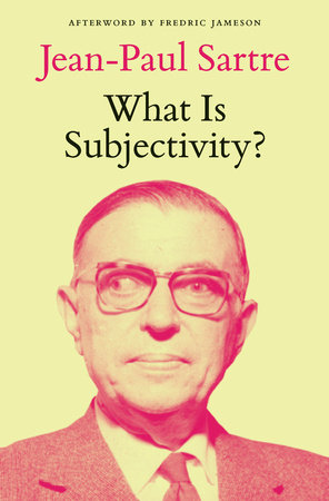 What Is Subjectivity? by Jean-Paul Sartre