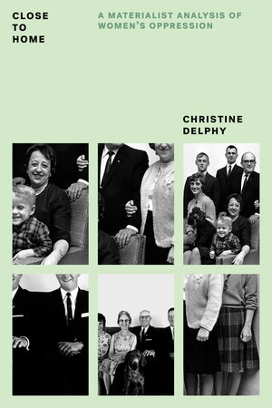 Close to Home by Christine Delphy