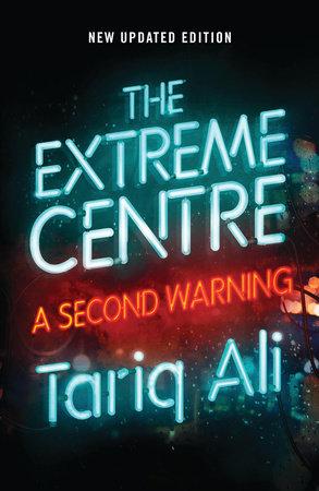 The Extreme Centre by Tariq Ali