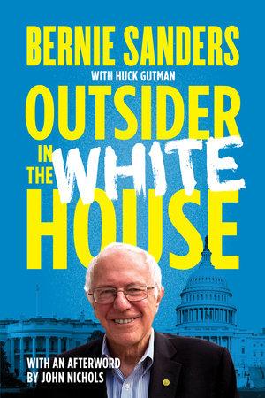 Outsider in the White House by Senator Bernie Sanders
