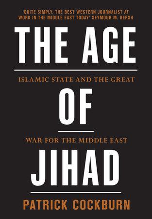 The Age of Jihad by Patrick Cockburn