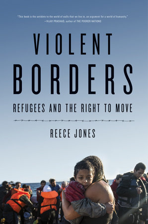 Violent Borders by Reece Jones