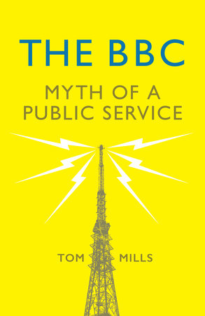 The BBC by Tom Mills
