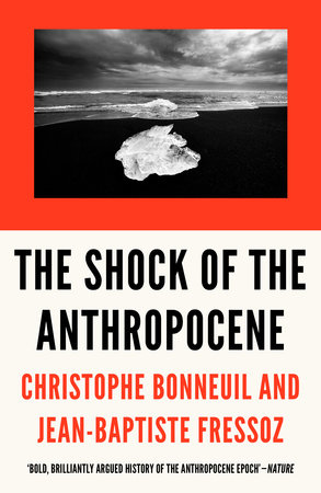 The Shock of the Anthropocene by Christophe Bonneuil and Jean-Baptiste Fressoz