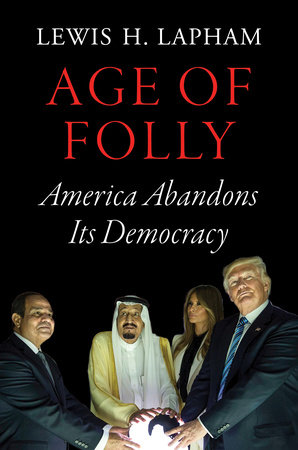 Age of Folly by Lewis H. Lapham