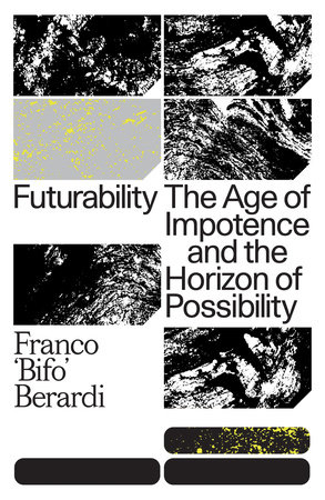 "Futurability by Franco ""Bifo"" Berardi"