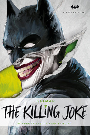Dc Comics Novels Batman The Killing Joke By Christa Faust Gary Phillips 9781785658129 Penguinrandomhouse Com Books