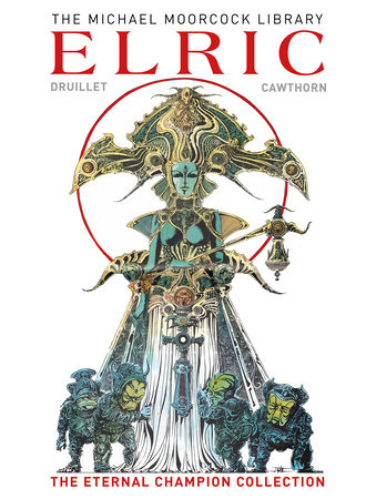 The Moorcock Library: Elric The Eternal Champion Collection by Michael Moorcock: 9781785869556 | PenguinRandomHouse.com: Books