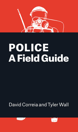 Police by David Correia and Tyler Wall