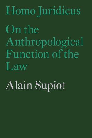 Homo Juridicus by Alain Supiot