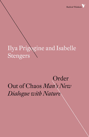 Order Out of Chaos by Ilya Prigogine and Isabelle Stengers