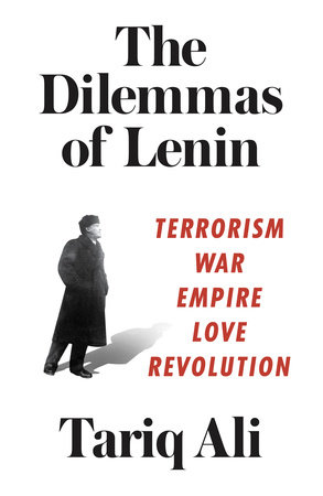 The Dilemmas of Lenin by Tariq Ali