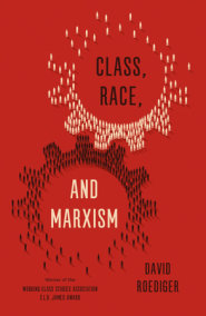 Class, Race, and Marxism