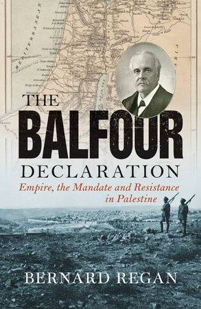 The Balfour Declaration by Bernard Regan