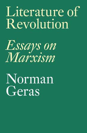 Literature of Revolution by Norman Geras