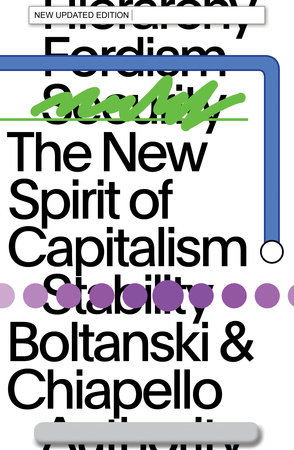 The New Spirit of Capitalism by Luc Boltanski and Eve Chiapello