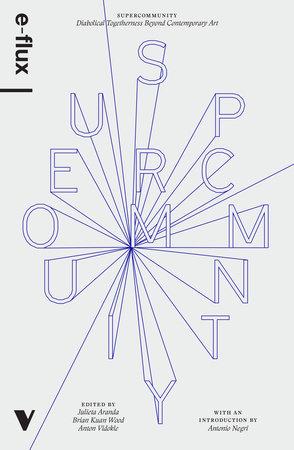 Supercommunity by E-Flux