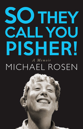 So They Call You Pisher!