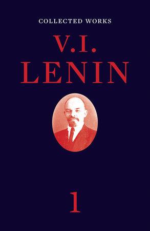 Collected Works, Volume 1 by V. I. Lenin
