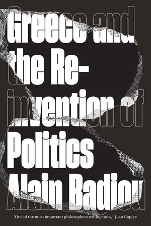 Greece and the Reinvention of Politics by Alain Badiou