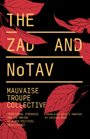 The Zad and NoTAV by Mauvaise Troupe