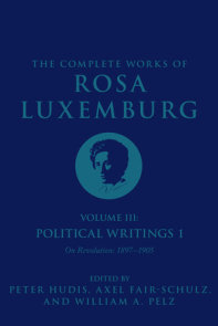 The Complete Works of Rosa Luxemburg, Volume III