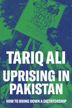 Uprising in Pakistan by Tariq Ali