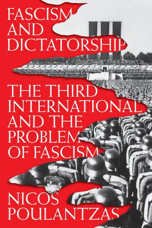 Fascism and Dictatorship by Nicos Poulantzas