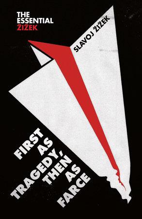 First as Tragedy, Then as Farce by Slavoj Zizek