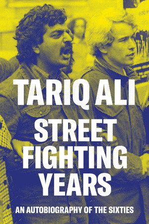 Street Fighting Years by Tariq Ali