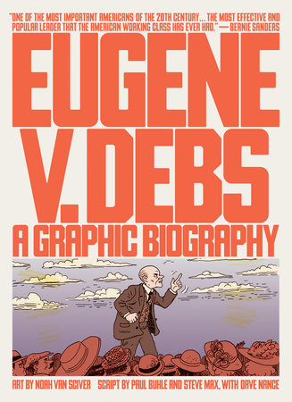 Eugene V. Debs by Paul Buhle and Steve Max
