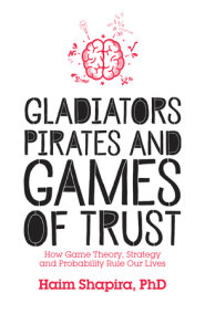 Gladiators, Pirates and Games of Trust