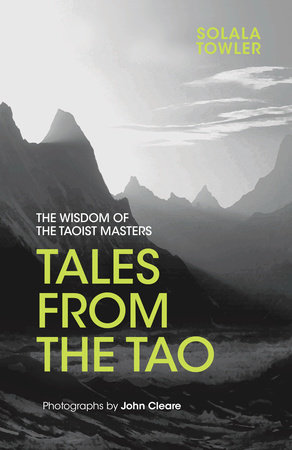 Tales from the Tao by Solala Towler and John Cleare