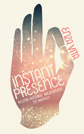Instant Presence by Enza Vita