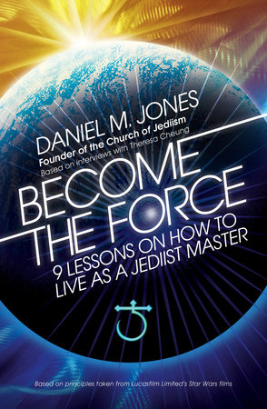 Become the Force by Daniel M. Jones