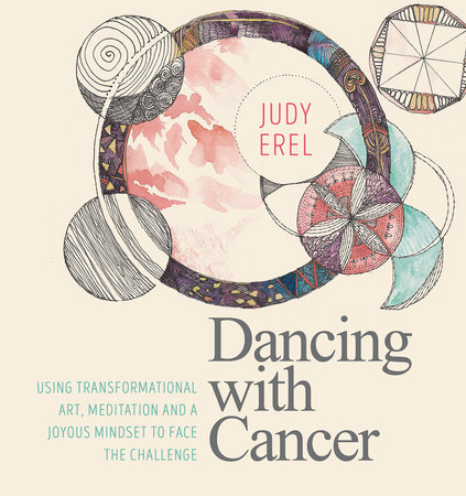 Dancing with Cancer by Judy Erel