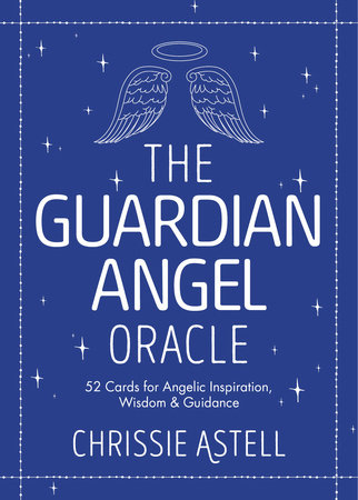 The Guardian Angel Oracle by Chrissie Astell and Rene Milot